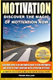 Motivation - Discover the Magic of Motivation, Frank Mullani, 1495441393