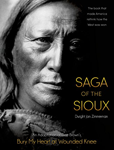 Saga of the Sioux: An Adaptation from Dee Brown's Bury My Heart at Wounded Knee