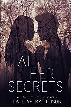 All Her Secrets by [Ellison, Kate Avery]