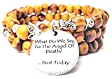 What Do We Say To The Angel Of Death? Not Today Wrap Around Wood Bracelet