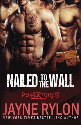 Nailed to the Wall (Powertools) (Volume 5)