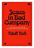 Jesus in Bad Company, Adolf Holl, 0030013860