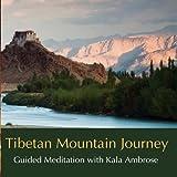 Tibetan Mountain Journey - Guided Meditation