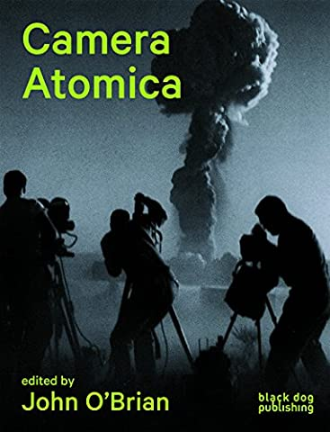 Camera Atomica: Photographing the Nuclear World (Nuclear Bomb Shelter)