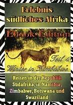 Winter in Zimbabwe / Simbabwe, mit einer Exkursion nach Botswana / Botsuana (Tuli-Block) (Erlebnis südliches Afrika: Reisen in der Republik Südafrika, in Namibia, Zimbabwe, Botswana und Swaziland)