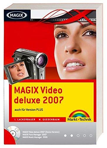 MAGIX Video deluxe 2007 - Das offizielle Buch , plus CD: auch für Version PLUS (Digital fotografieren)