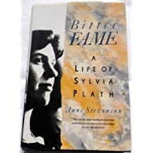 Bitter Fame: A Life of Sylvia Plath by Anne Stevenson (1989-08-01)