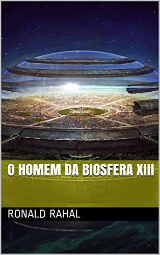 O Homem da Biosfera XIII (Portuguese Edition)