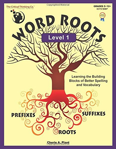 Word Roots Critical Thinking - The Critical Thinking Word Roots Level 1 School Workbook