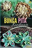 Kreasi Cantik Bunga Pita Kombinasi (Indonesian Edition)