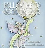 Follow Me to Good Dreams