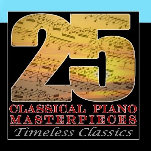 25 Classical Piano Masterpieces: Timeless Classics ()