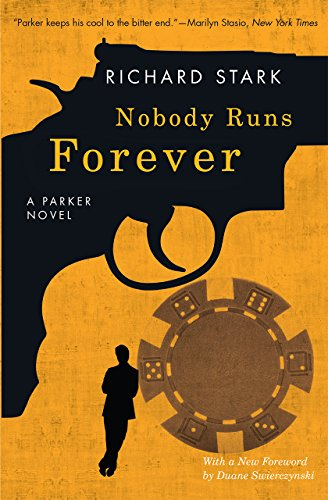 Nobody Runs Forever: A Parker Novel