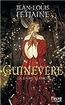Guinevere la dame blanche par Fetjaine