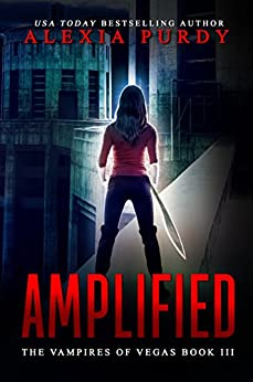 Amplified (The Vampires of Vegas Book III) (Reign of Blood 3) by [Purdy, Alexia]