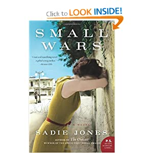 Small Wars: A Novel (P.S.) Sadie Jones