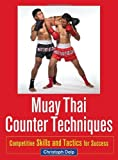 img - for Muay Thai Counter Techniques: Competitive Skills and Tactics for Success by Christoph Delp (2013-04-23) book / textbook / text book