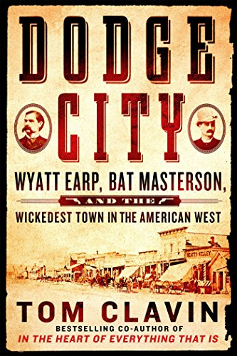 Download PDF Dodge City - Wyatt Earp, Bat Masterson, and the Wickedest Town in the American West