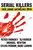 Book Cover for Serial Killers True Crime Anthology 2014