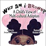 Why Am I Brown?: A Child's View of Multi-cultural Adoption