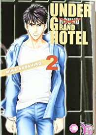 Under Grand Hotel, Tome 2 par Mika Sadahiro