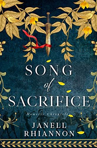 Song of Sacrifice (Homeric Chronicles Book 1)