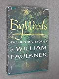 img - for Big Woods: The Hunting Stories of William Faulkner by William, Faulkner (1955) Hardcover book / textbook / text book