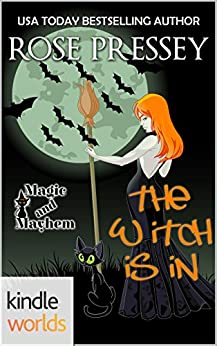 Magic and Mayhem: The Witch Is In (Kindle Worlds Novella) by [Pressey, Rose]