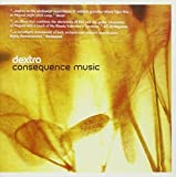 Consequence Music by Dextro (2007-01-30)