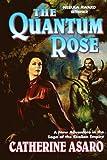 The Quantum Rose (Saga of the Skolian Empire)