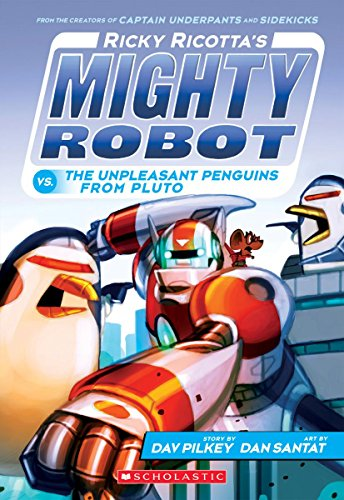 Series Penguin - Ricky Ricotta's Mighty Robot vs. The Unpleasant Penguins from Pluto (Ricky Ricotta's Mighty Robot #9)