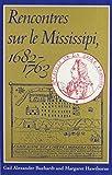 Rencontres Sur le Mississipi, 1682-1763