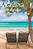 Retire at Any Age for Almost Free, Enes Smith, 1482095858