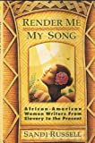 Render Me My Song : African-American Women Writers from Slavery to the Present, Russell, Sandi, 0788152343