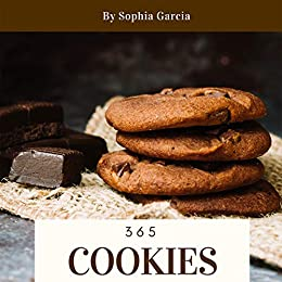 Cookies 365 Enjoy 365 Days With Amazing Cookies Recipes In Your Own Cookies Cookbook Mouse Cookie Book Italian Cookies Cookbook Christmas Cookie