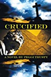 Crucified, Peggi Trusty, 1438971559