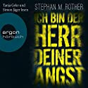 Ich bin der Herr deiner Angst Hörbuch von Stephan M. Rother Gesprochen von: Tanja Geke, Simon Jäger