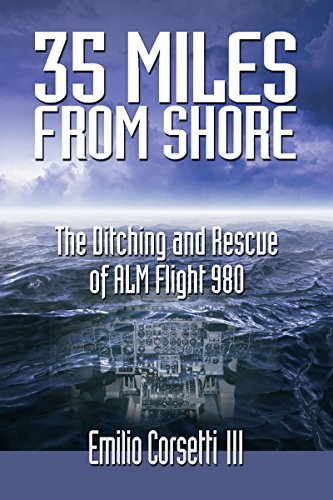 - 35 Miles from Shore: The Ditching and Rescue of ALM Flight 980