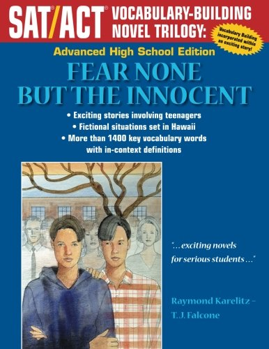 Fear None But The Innocent: Advanced High School Edition (SAT/ACT Vocabulary-Building Novel Trilogy)