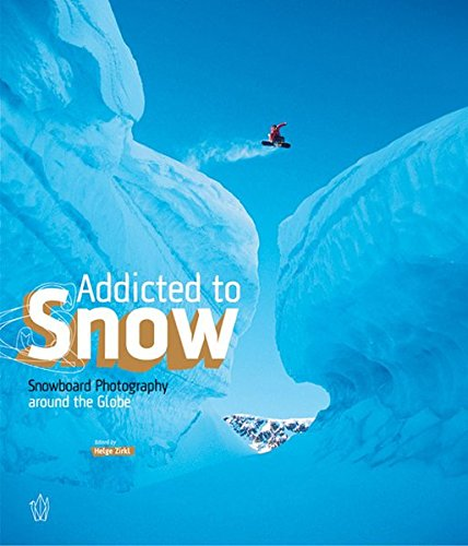 Addicted to Snow: Snowboard Photography Around the Globe