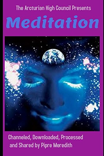 Meditation: Channeled, Downloaded, Processed and Shared by Pipre Meredith pdf epub