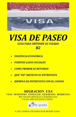 Visa de Paseo: Manual de Preparacion para la Entrevista (Spanish Edition)