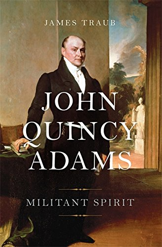 John Quincy Adams: Militant