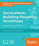 Read Online ServiceNow: Building Powerful Workflows Doc