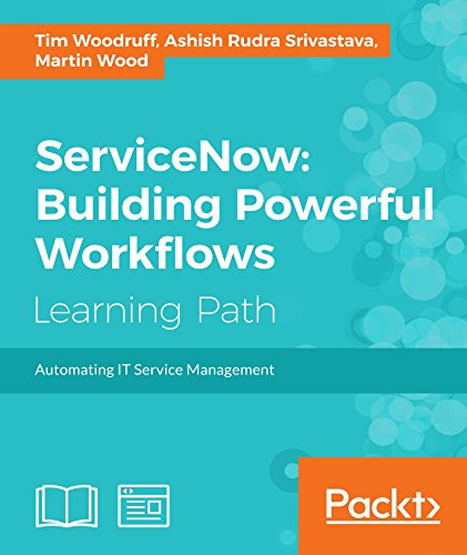 ServiceNow: Building Powerful Workflows Kindle Editon