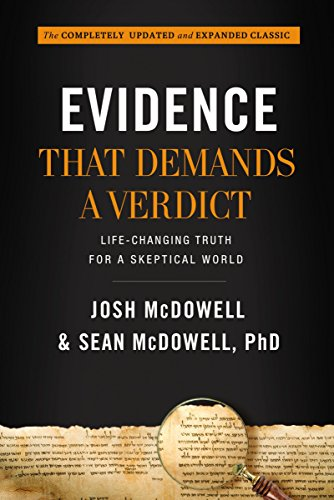 Evidence That Demands a Verdict: Life-Changing Truth for a Skeptical World by [McDowell, Josh, McDowell, Sean]