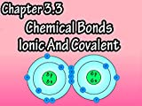Chapter 3.3 Chemical Bonds Ionic And Covalent