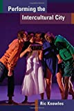 img - for Performing the Intercultural City (Theater: Theory/Text/Performance) book / textbook / text book