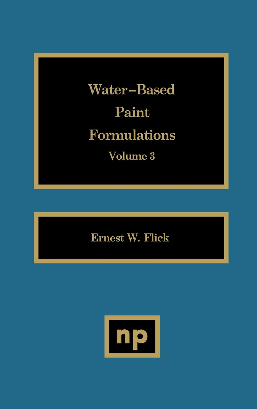 003: Water-Based Paint Formulations, Vol. 3