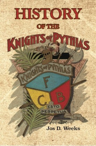 History of the Knights of Pythias by Jos D. Weeks (2014-06-16)